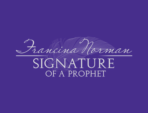 Francina Norman Ministries - Signature of a Prophet